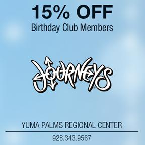 Journey S 15 Off Birthday Club Members Yuma Palms