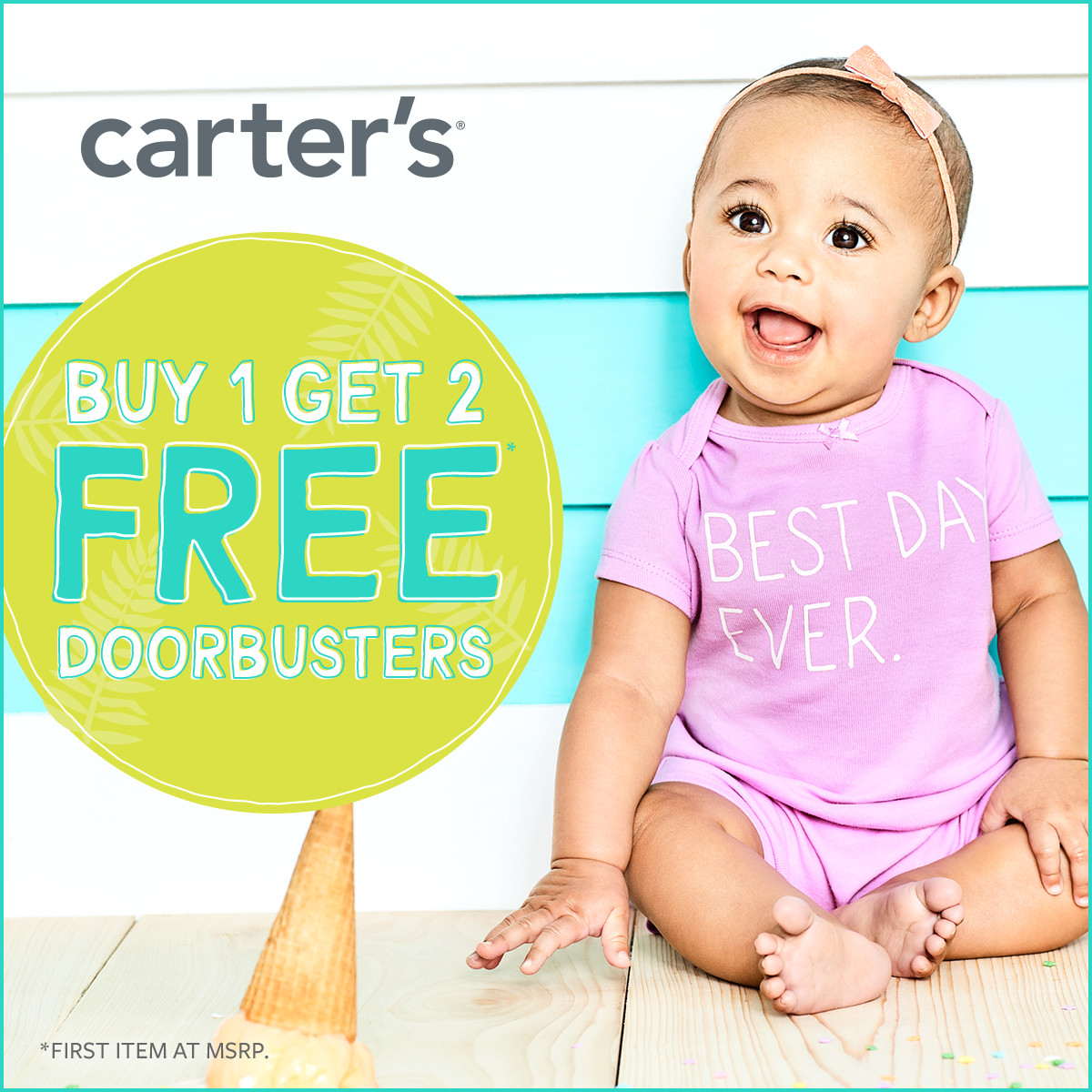 Buy One Get Two Free* Doorbuster! at Carter's